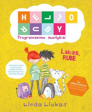 Labas, Rube! Programavimo nuotykiai – Linda Liukas