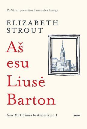 Aš esu Liusė Barton – Elizabeth Strout