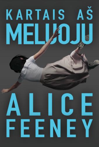 Kartais aš meluoju – Alice Feeney