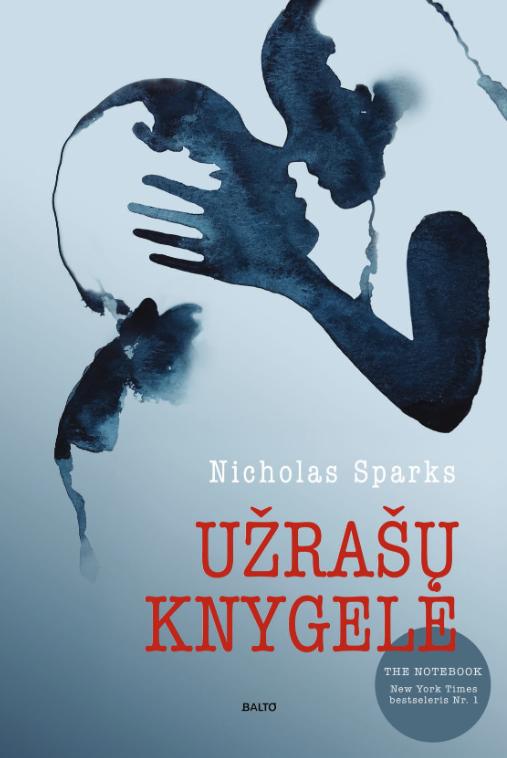Užrašų knygelė. The notebook - Nicholas Sparks