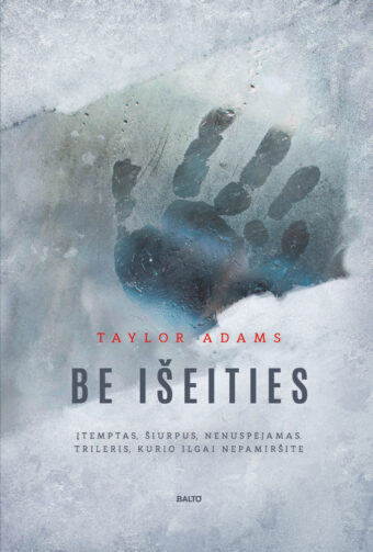 Be išeities – Taylor Adams