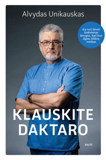 Klauskite daktaro – Alvydas Unikauskas