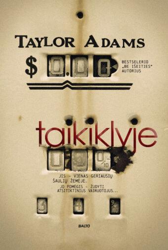Taikiklyje – Taylor Adams