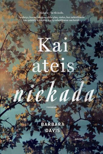 Kai ateis niekada – Barbara Davis