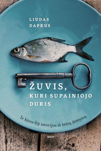 Žuvis, kuri supainiojo duris – Liudas Dapkus