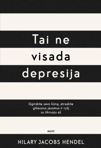 Tai ne visada depresija – Hilary Jacobs Hendel