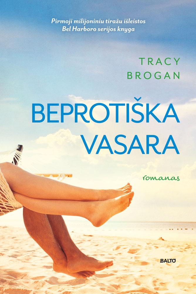 Beprotiška vasara - Tracy Brogan - Balto leidybos namai