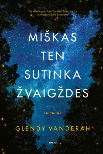 Miškas ten sutinka žvaigždes – Glendy Vanderah