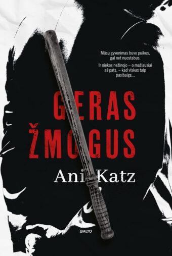Geras žmogus – Ani Katz