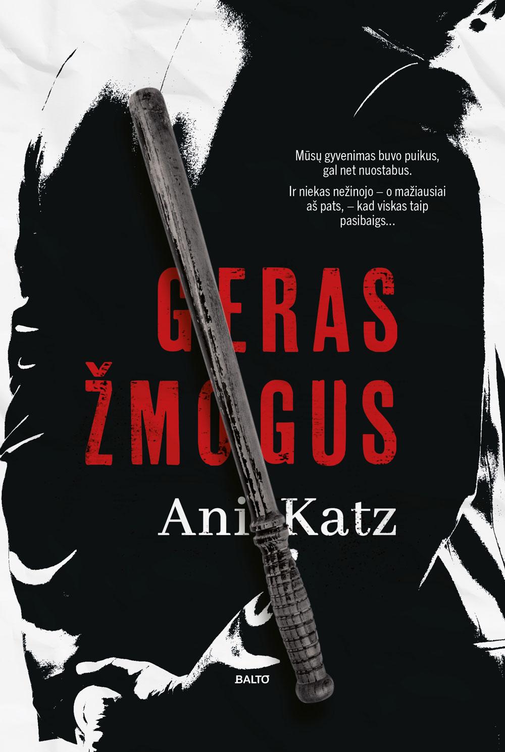 Geras žmogus - Ani Katz, Balto leidybos namai