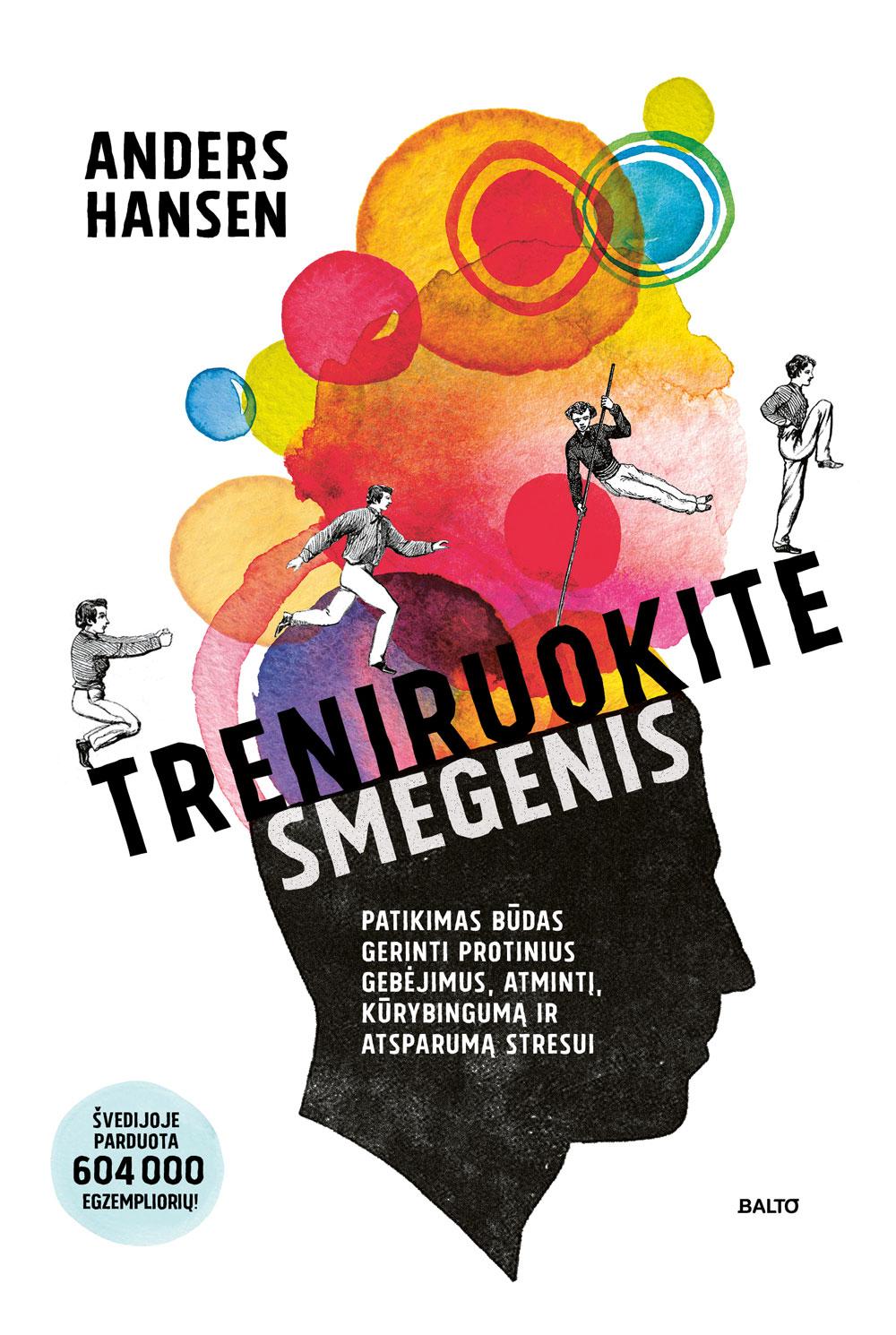 Balto leidybos namai - Treniruokite smegenis - Anders Hansen