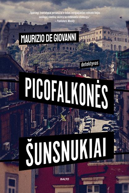 Picofalkonės šunsnukiai_ Maurizio de Giovanni, Balto leidybos namai