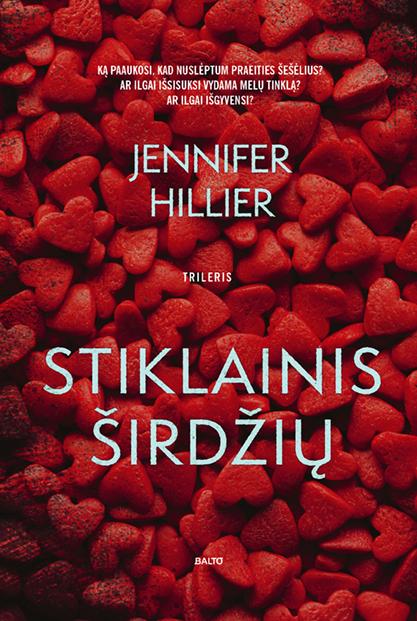 Stiklainis širdžių - Jennifer Hillier, BALTO leidybos namai