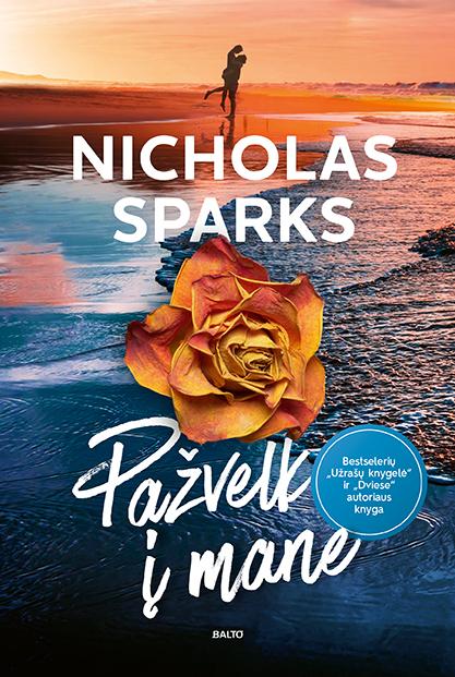 Pažvelk į mane - Nicholas Sparks, Balto leidybos namai