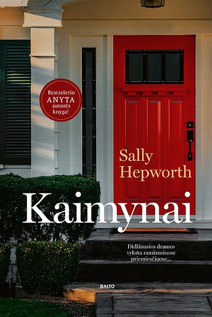 Kaimynai, Sally Hepworth, BALTO leidybos namai
