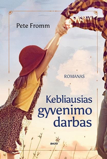 Kebliausias gyvenimo darbas - Pete Fromm, BALTO leidybos namai