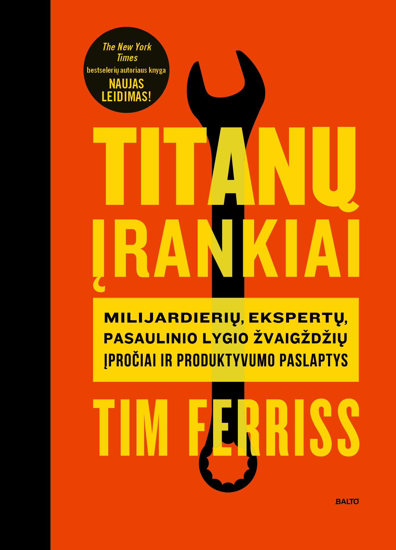 Titanų įrankiai, Tim Ferriss, BALTO leidybos namai